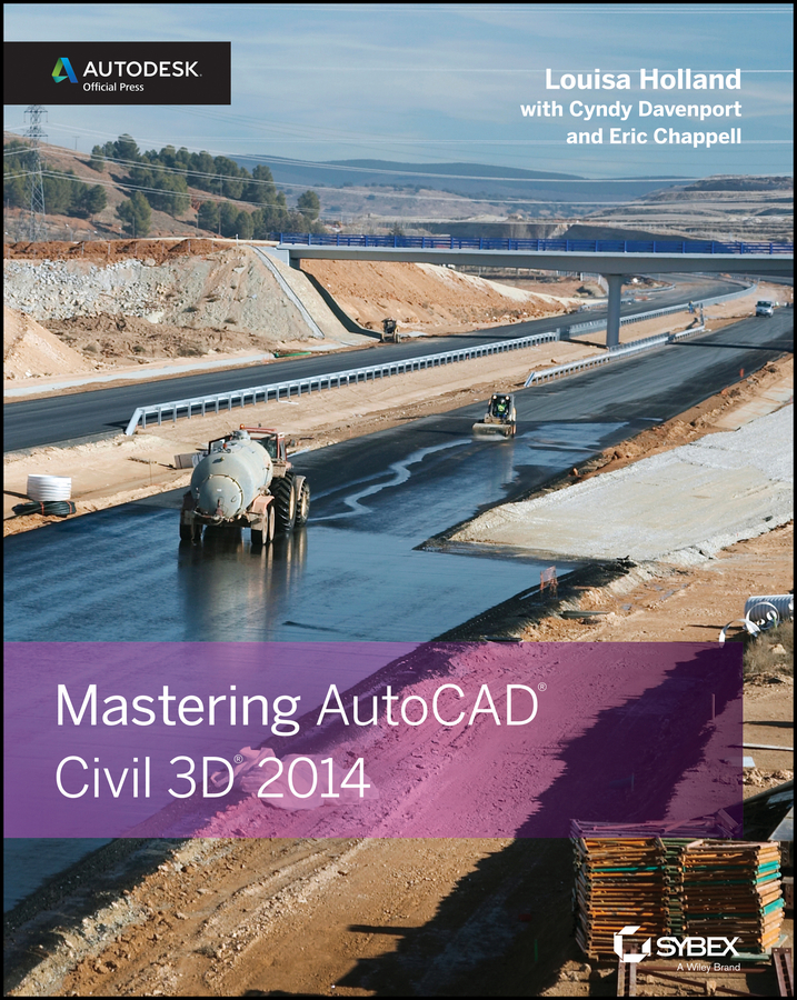 Mastering AutoCAD Civil 3D 2014. Autodesk Official Press