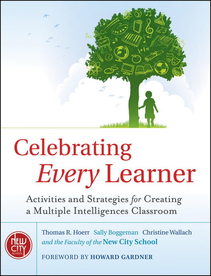 Celebrating Every Learner. Activities and Strategies for Creating a Multiple Intelligences Classroom