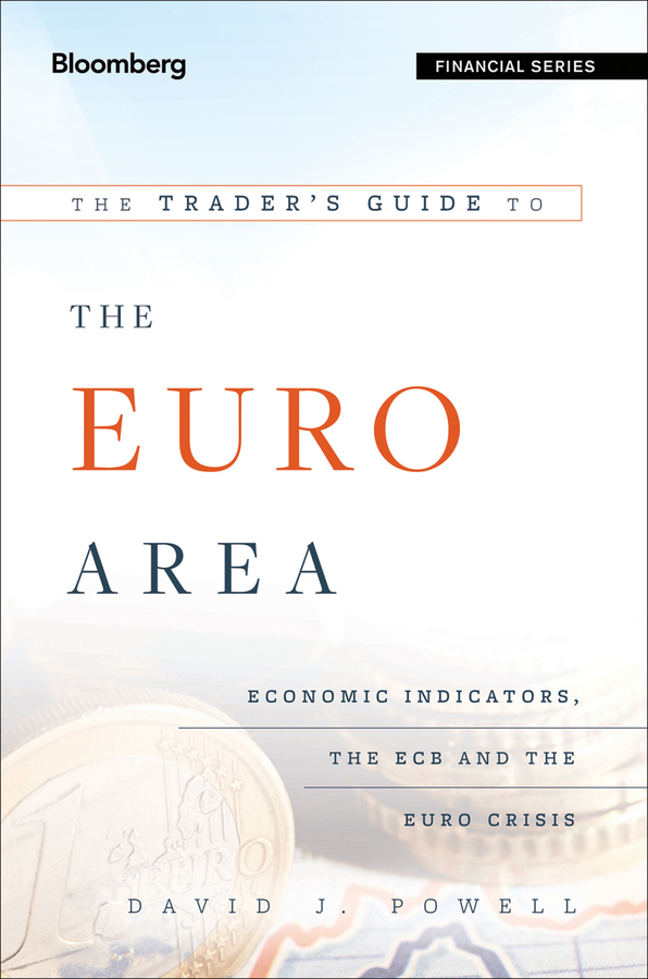 The Trader's Guide to the Euro Area. Economic Indicators, the ECB and the Euro Crisis