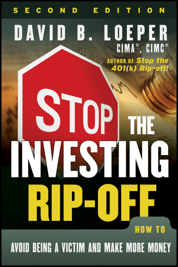 Stop the Investing Rip-off. How to Avoid Being a Victim and Make More Money
