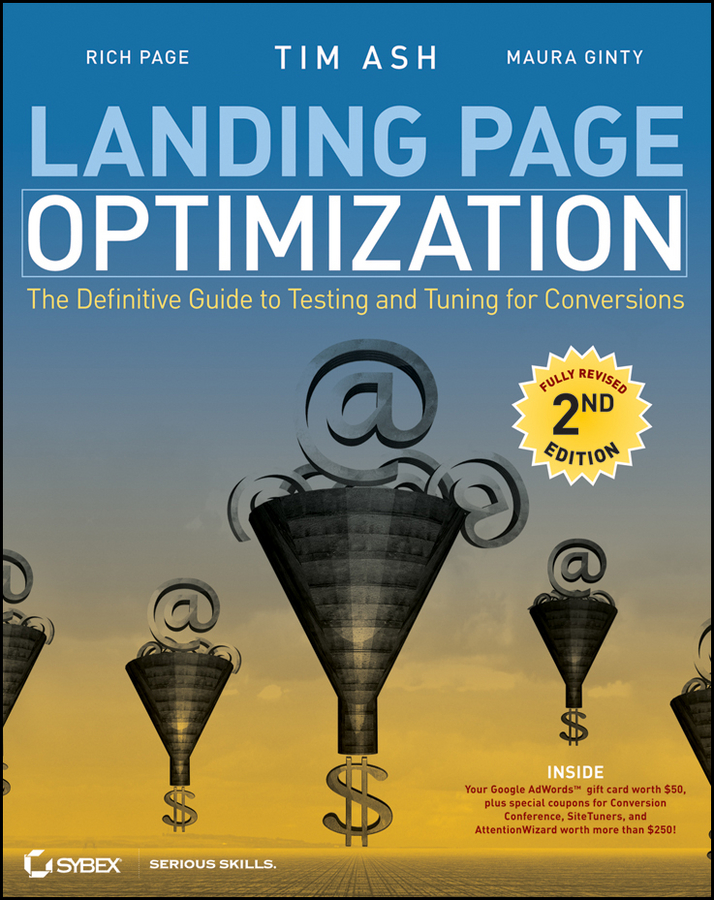 Landing Page Optimization. The Definitive Guide to Testing and Tuning for Conversions