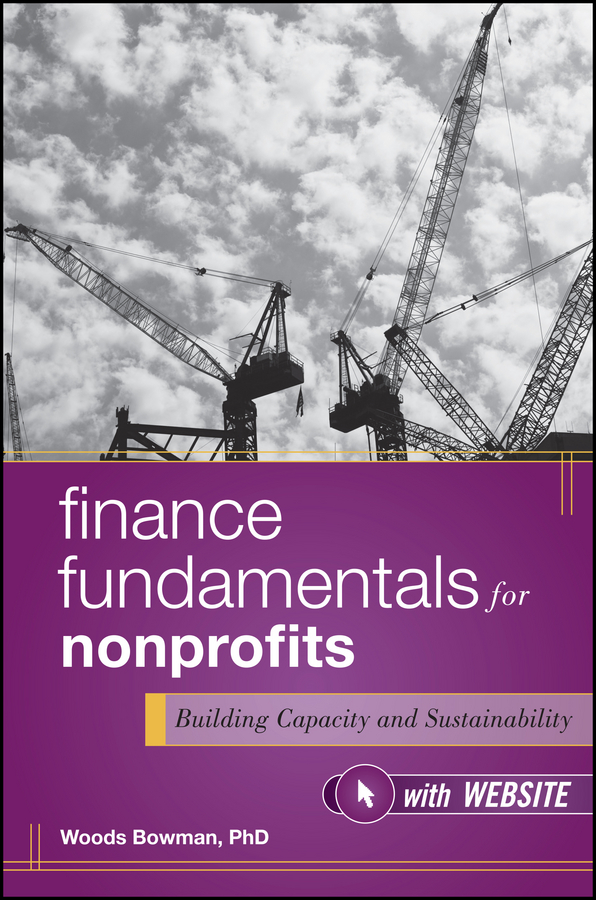Finance Fundamentals for Nonprofits. Building Capacity and Sustainability