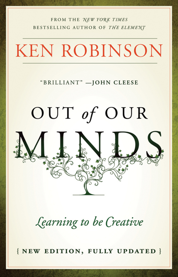 Out of Our Minds. Learning to be Creative