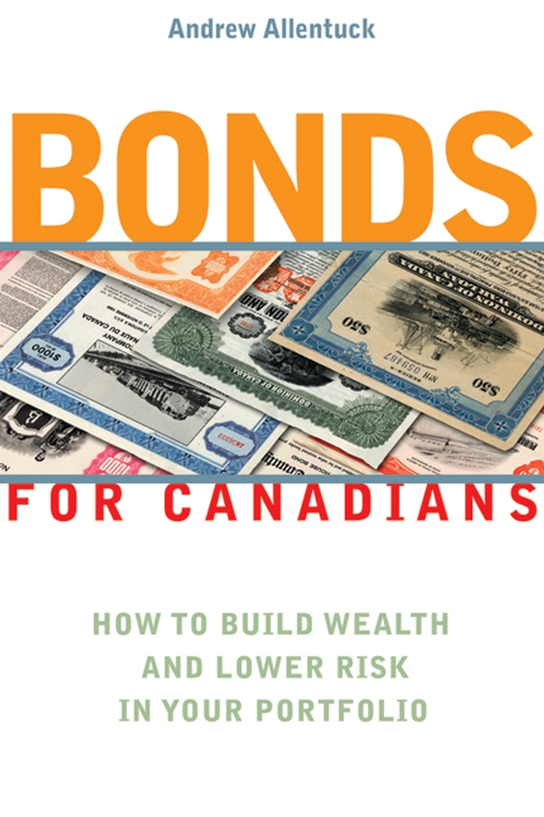 Bonds for Canadians. How to Build Wealth and Lower Risk in Your Portfolio