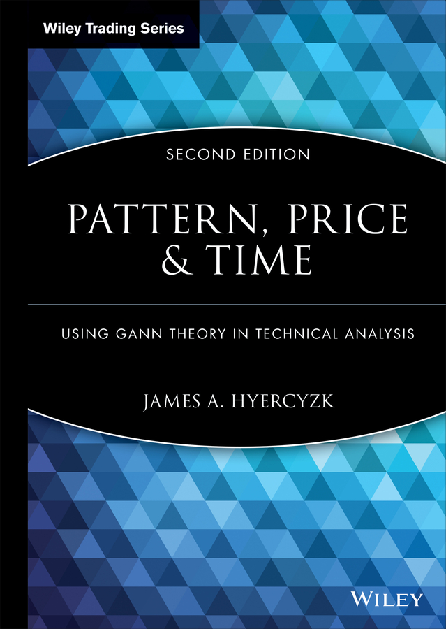 Pattern, Price and Time. Using Gann Theory in Technical Analysis