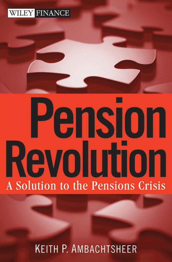 Pension Revolution. A Solution to the Pensions Crisis