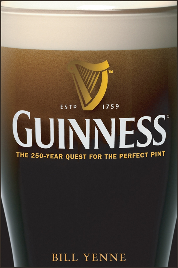 Guinness. The 250 Year Quest for the Perfect Pint