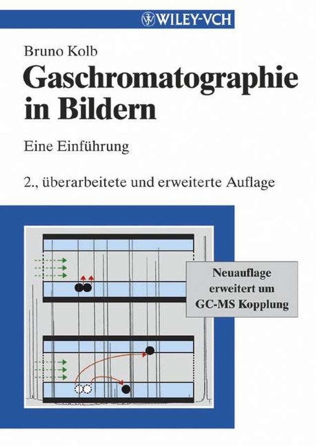 Gaschromatographie in Bildern. Eine Einführung