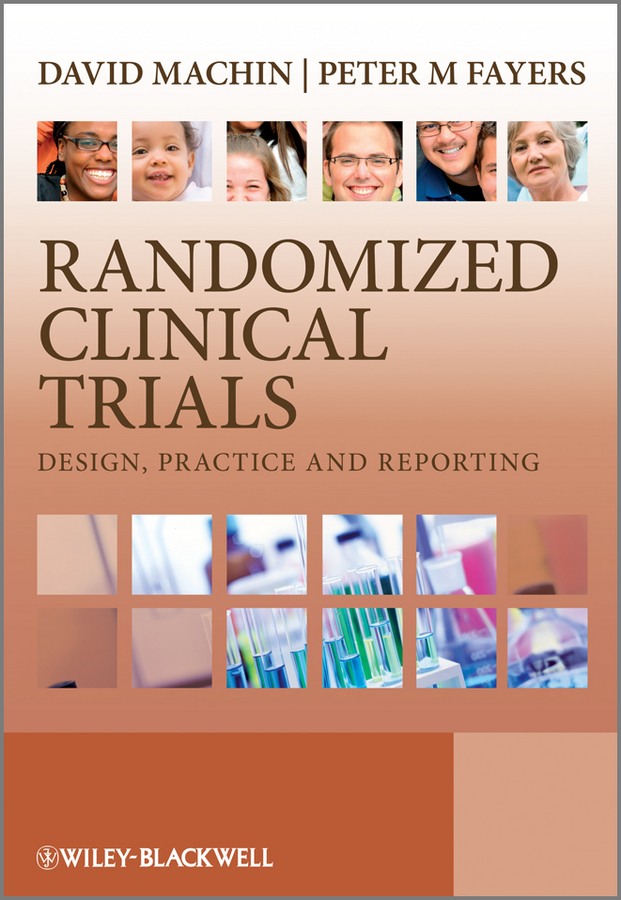 Randomized Clinical Trials. Design, Practice and Reporting