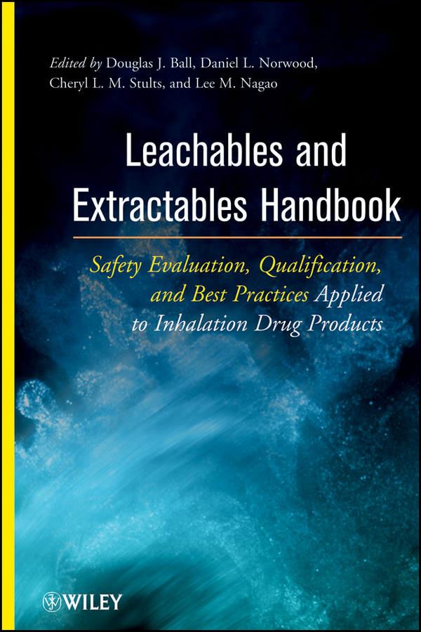 Leachables and Extractables Handbook. Safety Evaluation, Qualification, and Best Practices Applied to Inhalation Drug Products