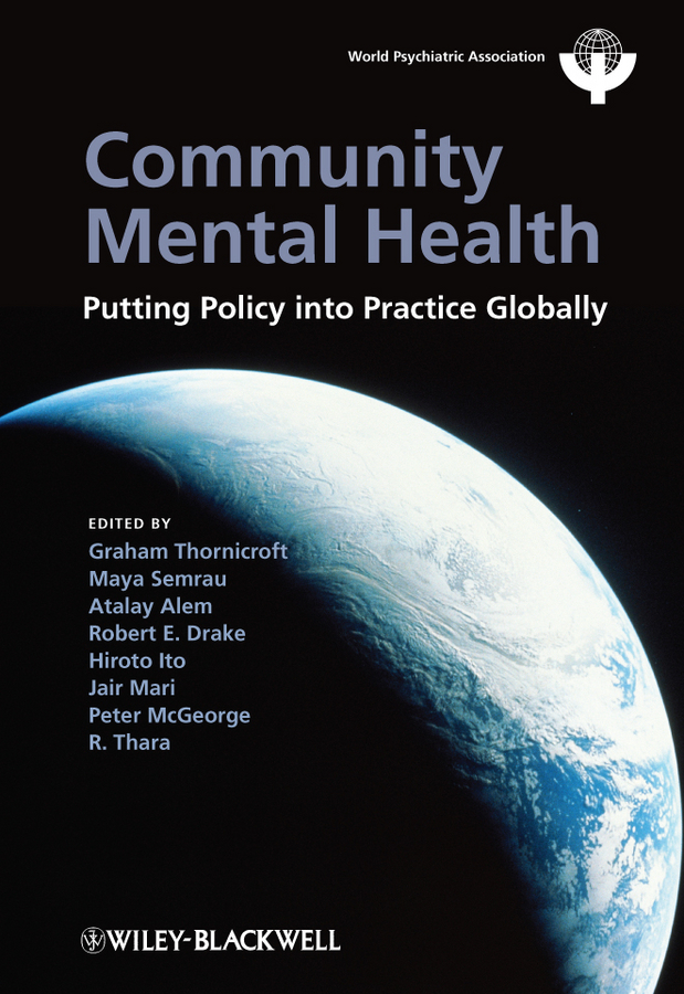 Community Mental Health. Putting Policy Into Practice Globally