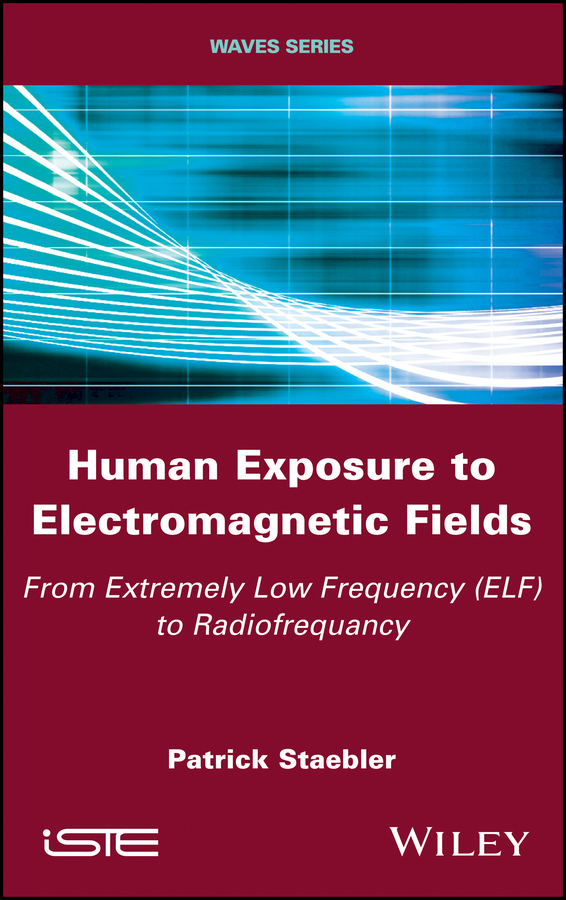 Human Exposure to Electromagnetic Fields. From Extremely Low Frequency (ELF) to Radiofrequency