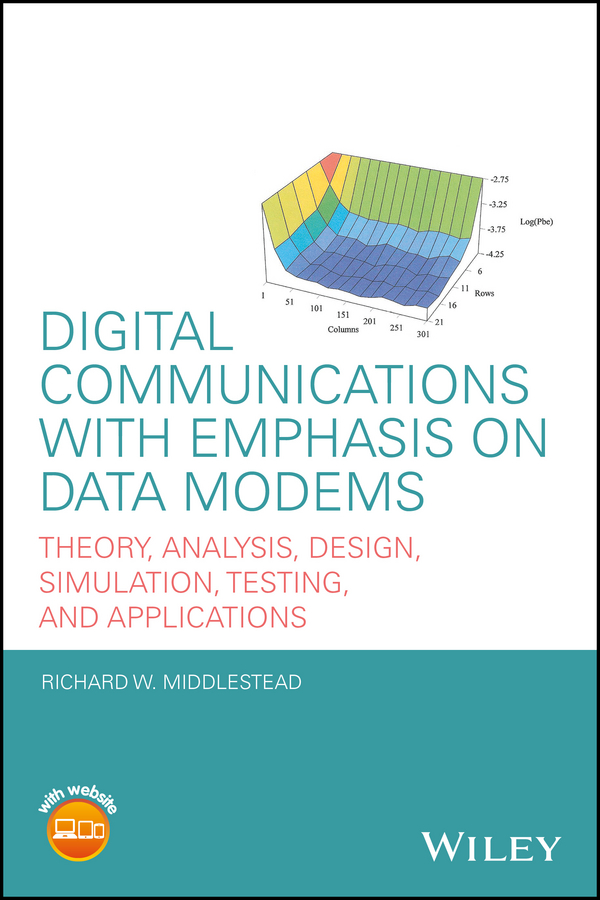 Digital Communications with Emphasis on Data Modems. Theory, Analysis, Design, Simulation, Testing, and Applications