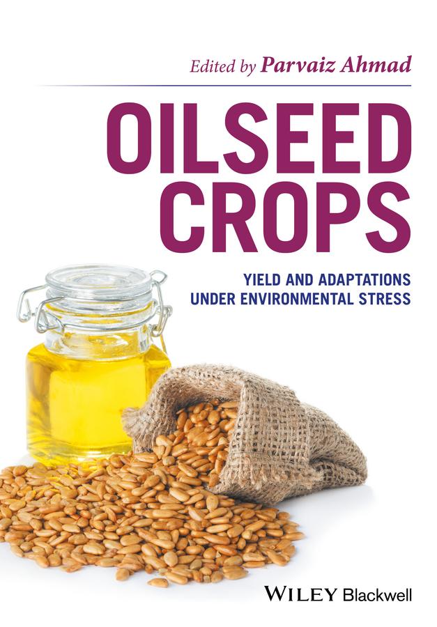 Oilseed Crops. Yield and Adaptations under Environmental Stress