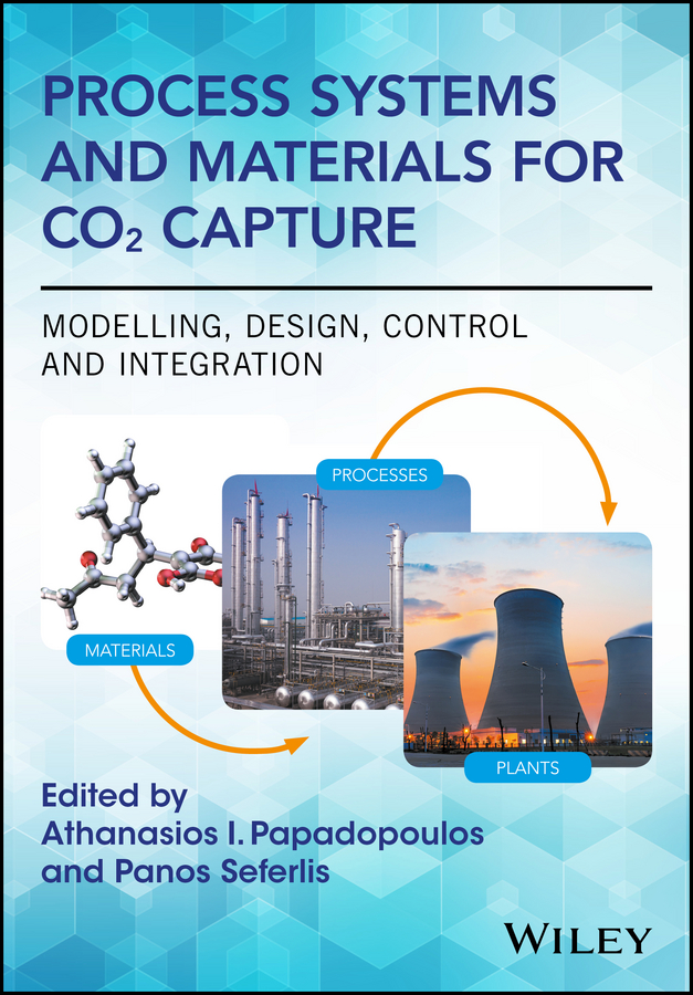 Process Systems and Materials for CO2 Capture. Modelling, Design, Control and Integration