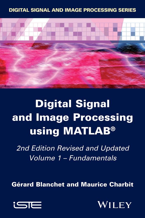 Digital Signal and Image Processing using MATLAB, Volume 1. Fundamentals