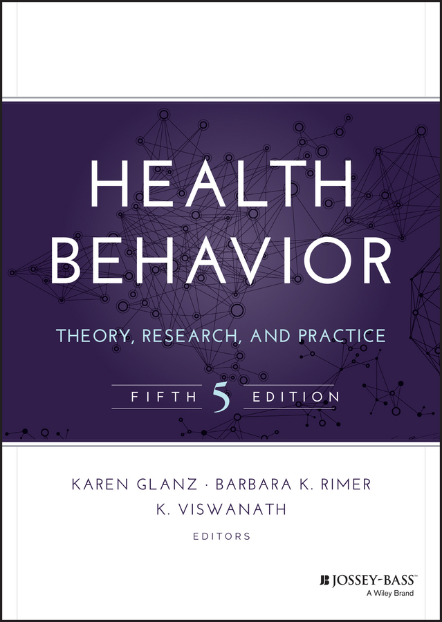 Health Behavior. Theory, Research, and Practice