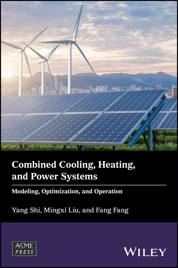 Combined Cooling, Heating, and Power Systems. Modeling, Optimization, and Operation