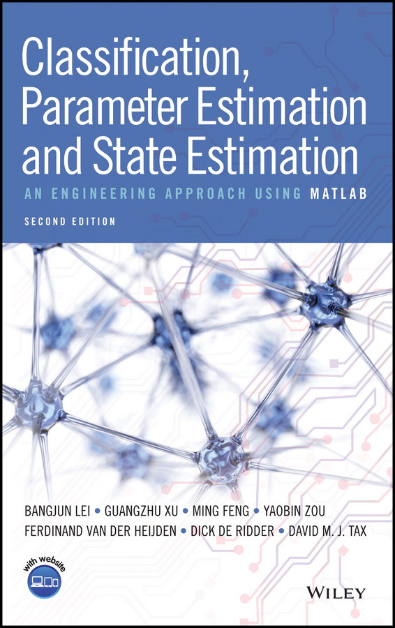 Classification, Parameter Estimation and State Estimation. An Engineering Approach Using MATLAB
