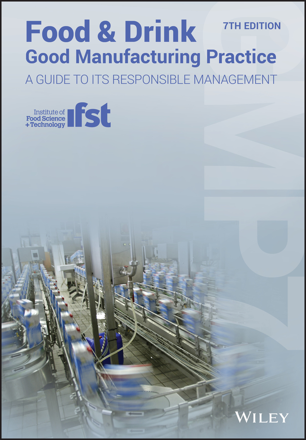 Food and Drink - Good Manufacturing Practice: A Guide to its Responsible Management (GMP7), 7th Edition