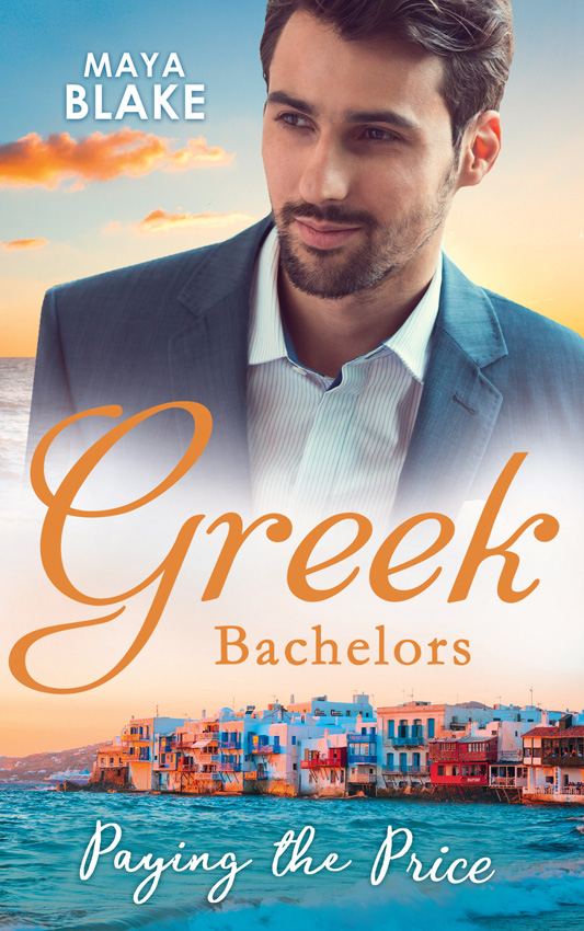 Greek Bachelors: Paying The Price: What the Greek's Money Can't Buy / What the Greek Can't Resist / What The Greek Wants Most