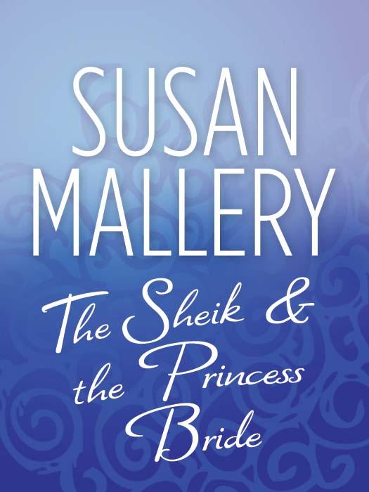 The Sheik&the Princess Bride