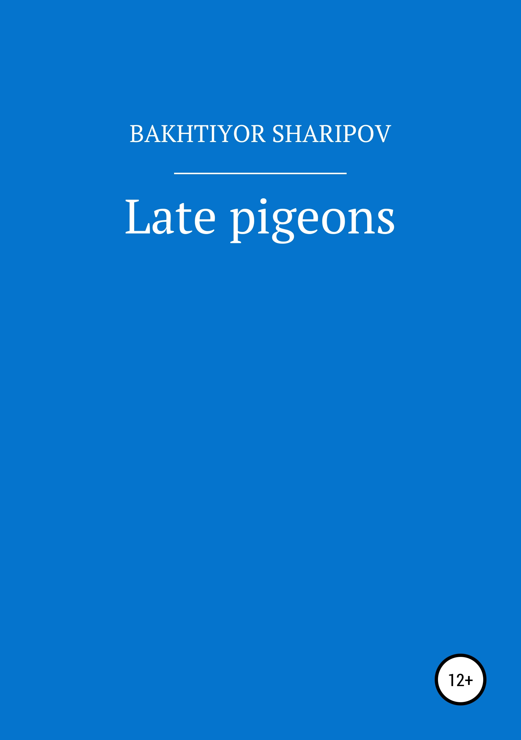 Late pigeons