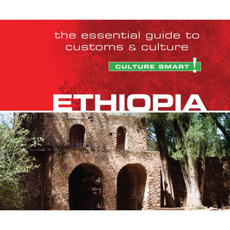 Ethiopia - Culture Smart! - The Essential Guide to Customs & Culture (Unabridged)