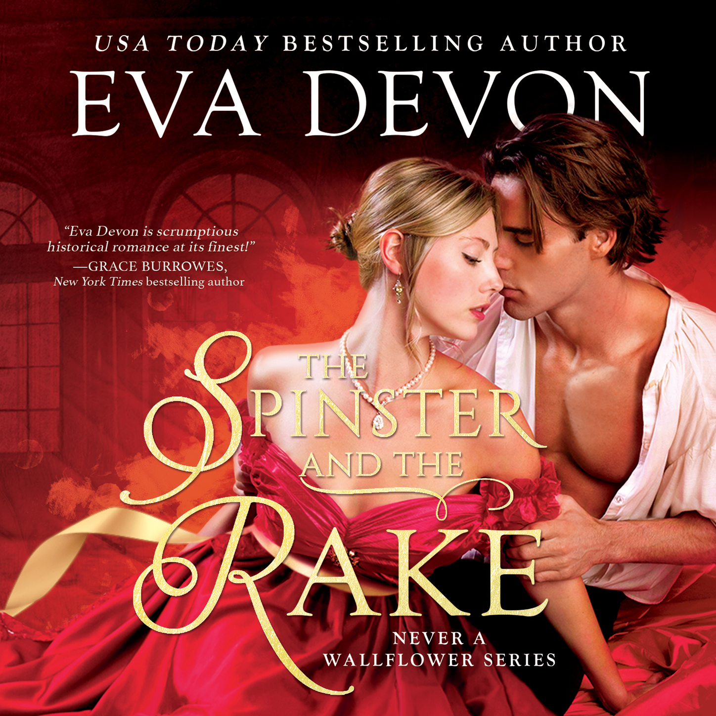 The Spinster and the Rake - Never a Wallflower, Book 1 (Unabridged)