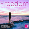 Freedom - Meditation for Decision Making - Guided Relaxation and Guided Meditation