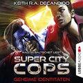 Super City Cops, Folge 3: Geheime Identitäten (Ungekürzt)
