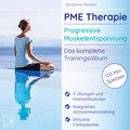 PME Therapie - Progressive Muskelentspannung - Das komplette Trainingsalbum