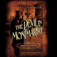 The Devil in Montmartre - A Mystery in Fin de Siècle Paris (Unabridged)