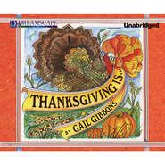Thanksgiving Is... (Unabridged)