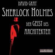 Der Geist des Architekten - Sherlock Holmes - Eine Studie in Angst, Band 1 (Ungekürzt)