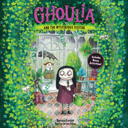 Ghoulia and the Mysterious Visitor - Ghoulia, Book 2 (Unabridged)