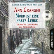 Mord ist eine harte Lehre - Ein Fall für Lizzie Martin und Benjamin Ross - Viktorianische Krimis 7 (Gekürzt)