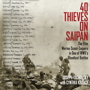 40 Thieves on Saipan - The Elite Marine Scout-Snipers in One of WWII\'s Bloodiest Battles (Unabridged)