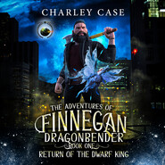 Return of the Dwarf King - Adventures of Finnegan Dragonbender, Book 1 (Unabridged)