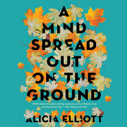 A Mind Spread out on the Ground (Unabridged)