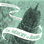 The Memory of Babel - Mirror Visitor, Book 3 (Unabridged)