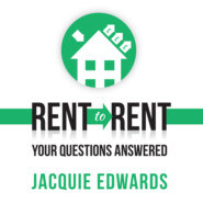Rent to Rent: Your Questions Answered (Abridged)