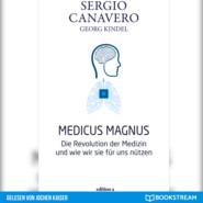 Medicus Magnus - Die Revolution der Medizin und wie wir sie für uns nützen (Ungekürzt)