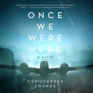 Once We Were Here (Unabridged)