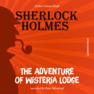 The Adventure of Wisteria Lodge (Unabridged)