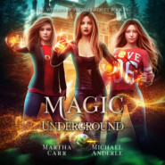 Magic Underground - Witches of Pressler Street, Book 6 (Unabridged)