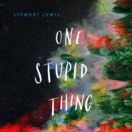 One Stupid Thing (Unabridged)