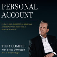 Personal Account - 25 Tales About Leadership, Learning, and Legacy from a Lifetime at Bank of Montreal (Unabridged)