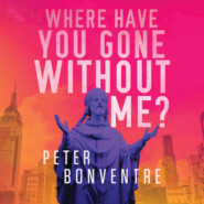 Where Have You Gone Without Me (Unabridged)