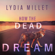 How the Dead Dream (Unabridged)